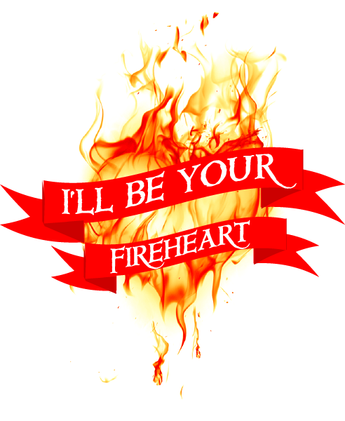 I'LL BE YOUR FIREHEART